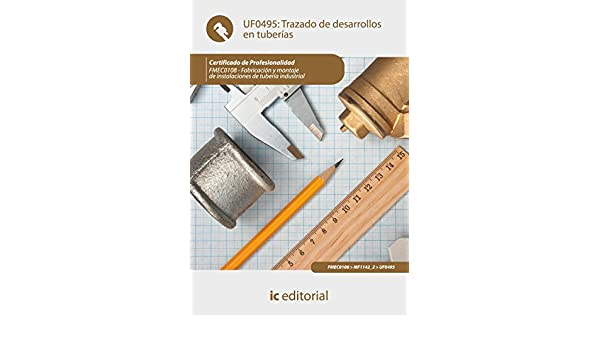 Trazado de desarrollos en tuberías. fmec0108 - fabricación y montaje de instalaciones de tubería industrial: Amazon.es: Carmen Lago Lago: Libros