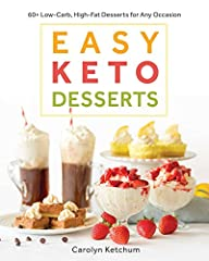 Dessert lovers, rejoice! Yes, on a healthy ketogenic diet, you can have your cake and eat it, too. In Easy Keto Desserts, bestselling author Carolyn Ketchum shows you how to enjoy the sweet side of keto with a variety of delectable dessert re...