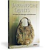 Japanische Quilts - 29 Projekte mit Anleitungen und Schnittmustern
