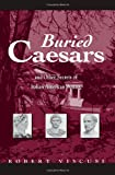 Buried Caesars, and Other Secrets of Italian American Writing, Robert Viscusi, 0791466345