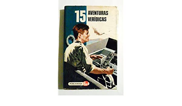 15 AVENTURAS VERIDICAS / EDITORIAL FHER, 1973.: Amazon.es: GEORGES ...