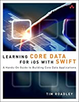 Learning Core Data for iOS with Swift, 2nd Edition