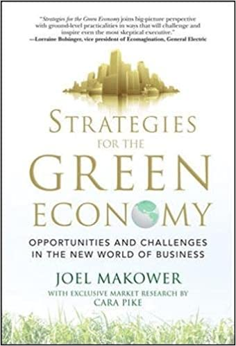 strategies for the green economy opportunities and challenges in the new world of business makower joel pike cara