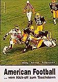 American Football: ... Vom Kick-off zum Touchdown