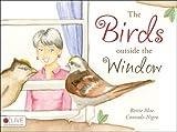 The Birds Outside the Window, Bettie Mae Conradt-Nigro, 1606046322