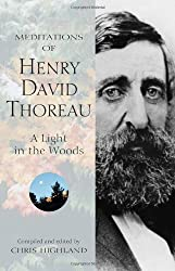 Meditations of Henry David Thoreau: A Light in the Woods (Meditations (Wilderness))