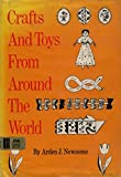 Crafts and Toys from Around the World, Arden J. Newsome, 0671324918