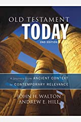 Old Testament Today, 2nd Edition: A Journey from Ancient Context to Contemporary Relevance Hardcover