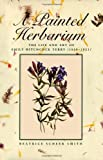 A Painted Herbarium, Beatrice S. Smith, 0816621535