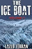 The Ice Boat: On the Road from London to Brazil (Sex, Drugs and Rock and Roll – Pulling Down the Pants of Nick Kent and Jack Kerouac Book 1)
