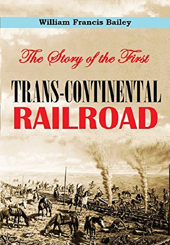 Union Pacific Railroad Building - The Story of the First  Trans-continental Railroad: Its Projectors, Construction and History [Illustrated]