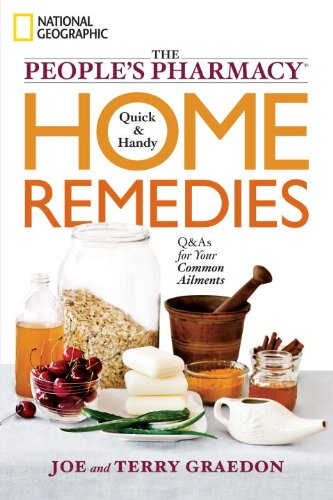 the-peoples-pharmacy-quick-and-handy-home-remedies-qas-for-your-common-ailments