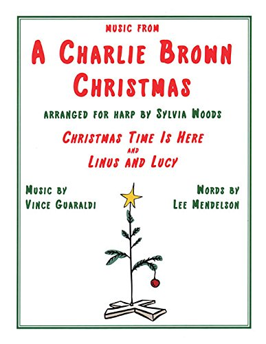 "Music From A Charlie Brown Christmas: ""Christmas Time Is Here"" & ""Linus and Lucy"": Arranged for Harp by Sylvia Woods"