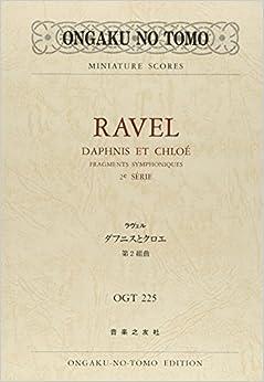 OGTー225 ラヴェル ダフニスとクロエ 第2組曲 (Ongaku no tomo miniature scores)