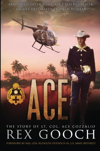 Ace: The Story of Lt. Col. Ace Cozzalio by Rex Gooch (2015-04-08) (Carpenter Ace compare prices)