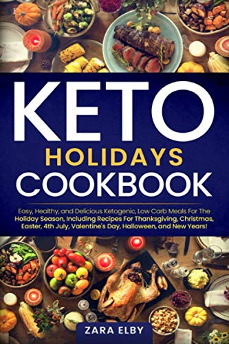 Halloween Side Dish Recipes (Keto Holidays Cookbook: Easy, Healthy, and Delicious Ketogenic, Low Carb Meals For The Holiday Season, Including Recipes For Thanksgiving, Christmas, Easter, 4th July,  Halloween, and New)