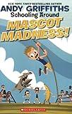 Schooling Around #3: Mascot Madness!