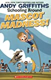 Mascot Madness!, Andy Griffiths, 043992619X