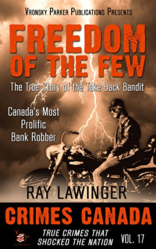 Freedom of the Few: The True Story of the Take Back Bandit - Canada
