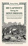 My Captivity among the Sioux, Fanny Kelly, 0918222974