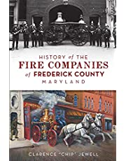 History of the Fire Companies of Frederick County, Maryland