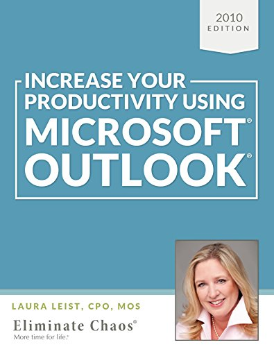 Increase Your Productivity Using Microsoft Outlook 2010 (Eliminate the Chaos at Work) Pdf