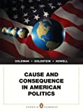 Cause and Consequence in American Politics Plus MyPoliSciLab with EText, Coleman, John J. and Goldstein, Kenneth M., 0205249574