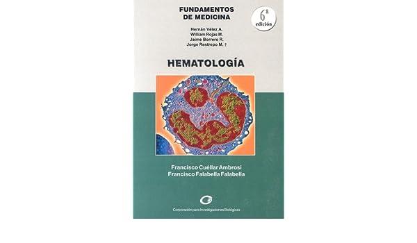 Hematologia (Fundamentos de Medicina): Amazon.es: Francisco Cuellar Ambrosi, Francisco Falabella Falabella: Libros