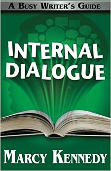 Internal Dialogue: Volume 7 (Busy Writer's Guides)