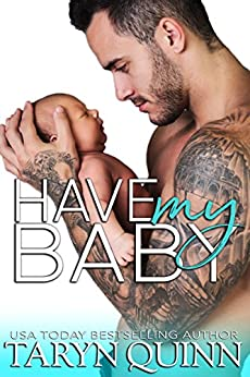 Have My Baby (Dirty DILFs Book 1) by [Quinn, Taryn]