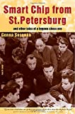 Smart Chip From St Petersburg: And Other Tales From A Bygone Chess Area-