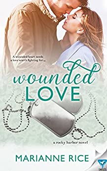Wounded Love (A Rocky Harbor Novel Book 3) by [Rice, Marianne]