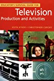 img - for Educator's Survival Guide for Television Production and Activities, 2nd Edition book / textbook / text book