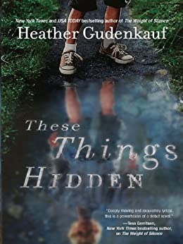 These Things Hidden by [Gudenkauf, Heather]
