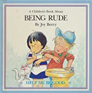 A Children's Book About Being Rude: Help Me…
