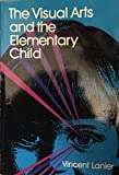 img - for The Visual Arts and the Elementary Child book / textbook / text book