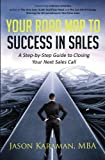 Your Road Map to Success in Sales: A Step-by-Step Guide to Closing Your Next Sales Call
