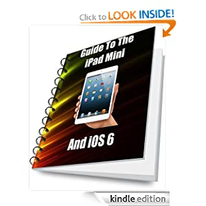 Guide To The iPad Mini and iOS 6 Robin Thornton