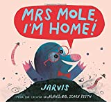 Mrs. Mole, I'm Home!