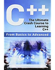 C++: The Ultimate Crash Course to Learning C++ (from basics to advanced)