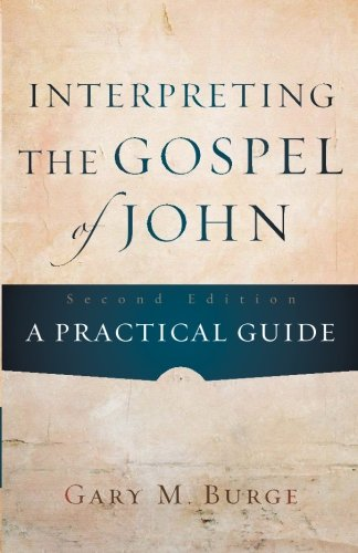 Interpreting the Gospel of John: A Practical Guide