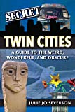 Secret Twin Cities: A Guide to the