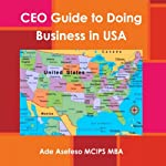 CEO's Guide to Doing Business in USA | Ade Asefeso MCIPS MBA