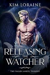 Releasing the Watcher: The Fallen Angel Trilogy #3