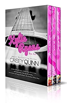 The Kylie Ryans Series: Girl with Guitar, Girl on Tour, Girl in Love (extended edition) by [Quinn, Caisey]