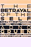 img - for Betrayal of the Self: The Fear of Autonomy in Men and Women by Arno Gruen (1988-03-23) book / textbook / text book