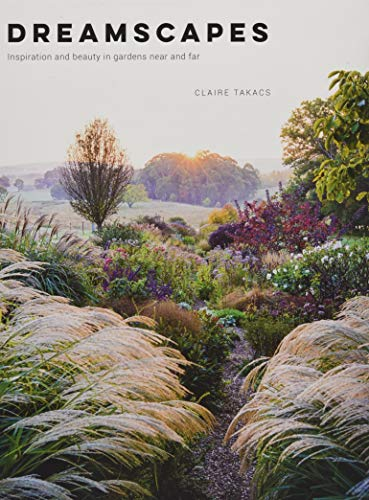 - Dreamscapes: Inspiration and Beauty in Gardens Near and Far