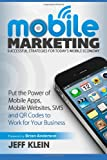Mobile Marketing: Successful Strategies for Today's Mobile Economy, Jeff Klein, 1484138597