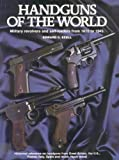 img - for Handguns of the World: Military Revolvers and Self-Loaders from 1870 to 1945 book / textbook / text book