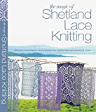 The Magic of Shetland Lace Knitting, Elizabeth Lovick, 1250039088